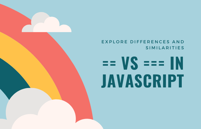 == vs === in Javascript and Which Should be Used When