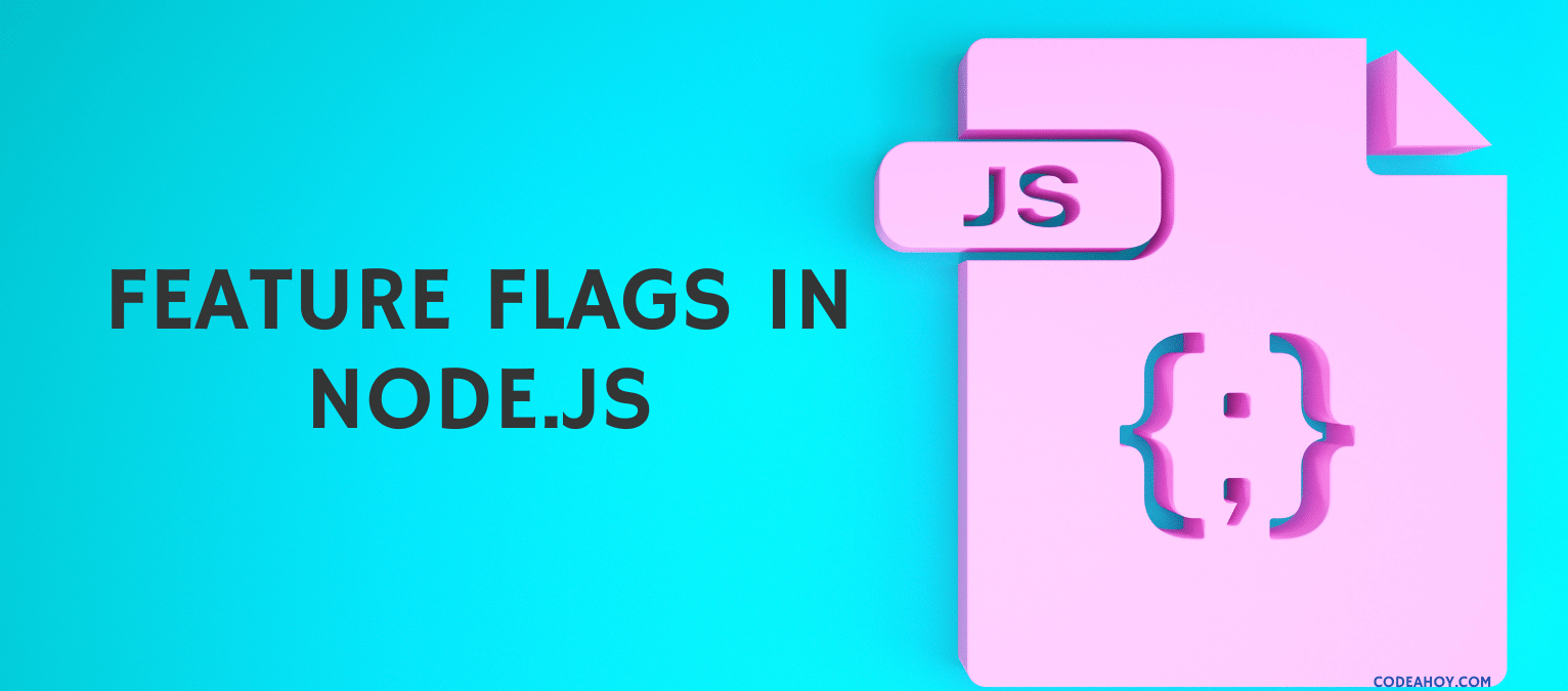 How to use Feature Flags in Node.js